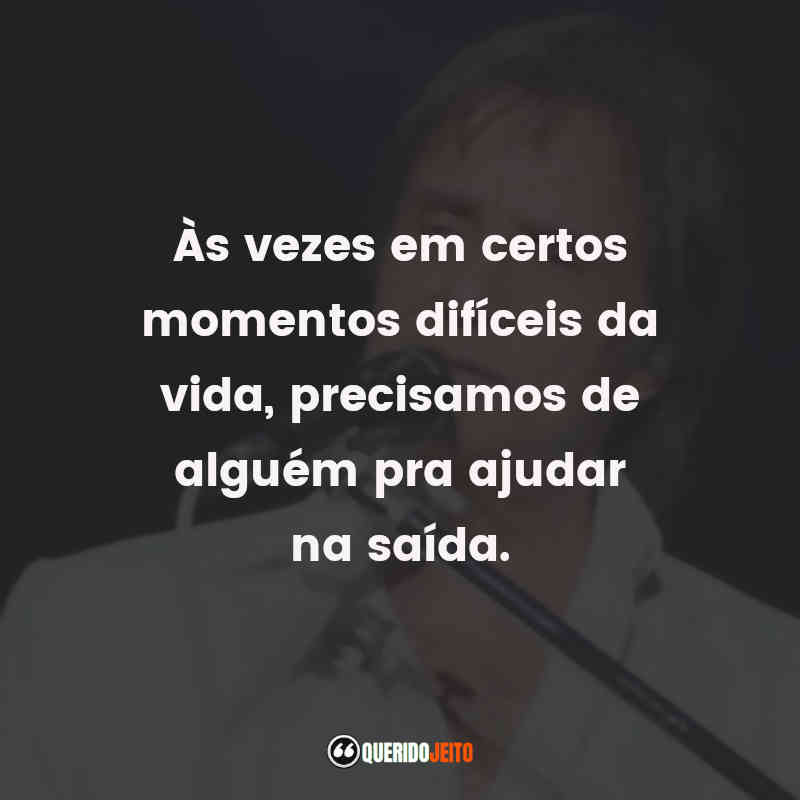 Frases do Roberto Carlos