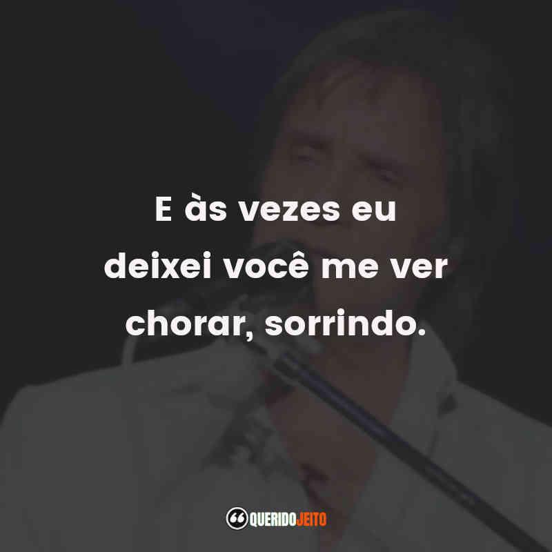 Frases Roberto Carlos