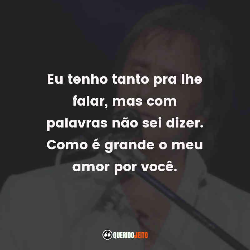 Roberto Carlos Frases
