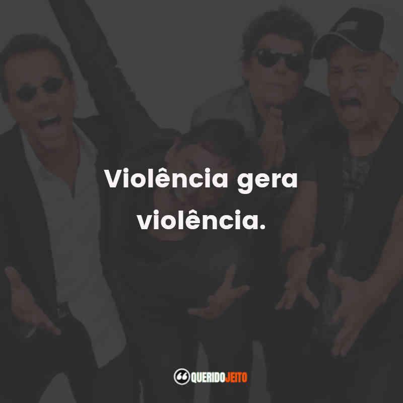 """""""Violência gera violência."""" Citações Paulo Miklos, Citações Charles Gavin, Citações Nando Reis, Citações Marcelo Fromer."""