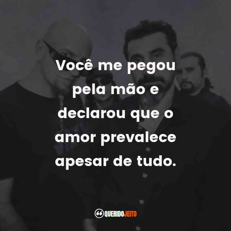 Músicas System of a Down Frases
