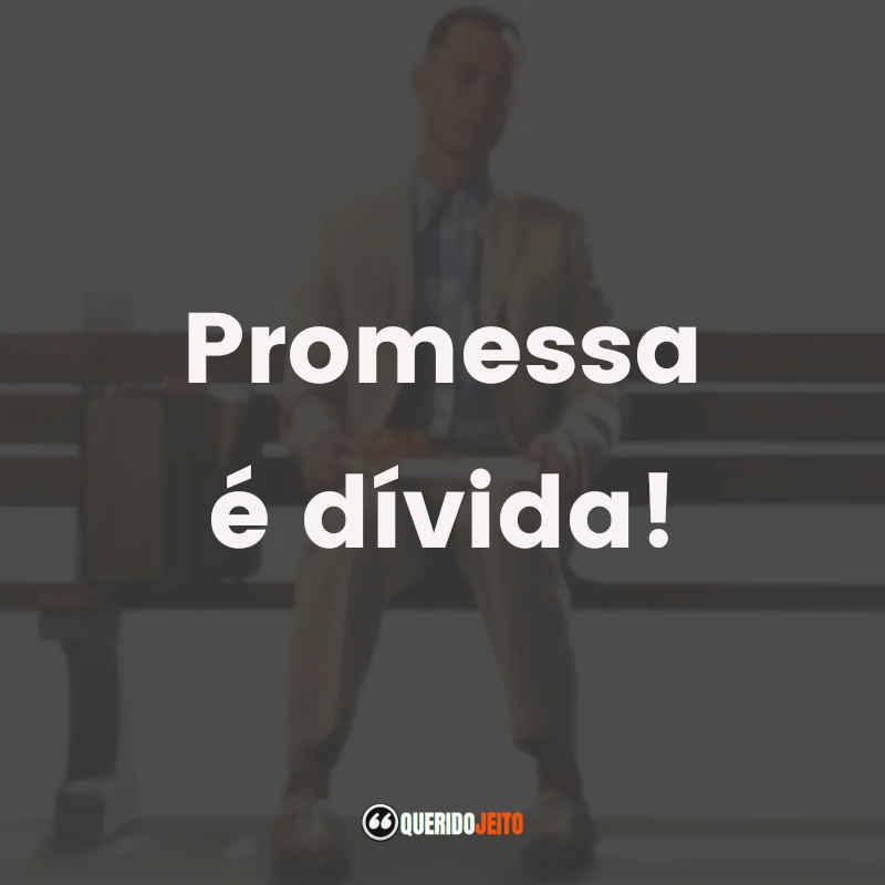 """Promessa é dívida!"""