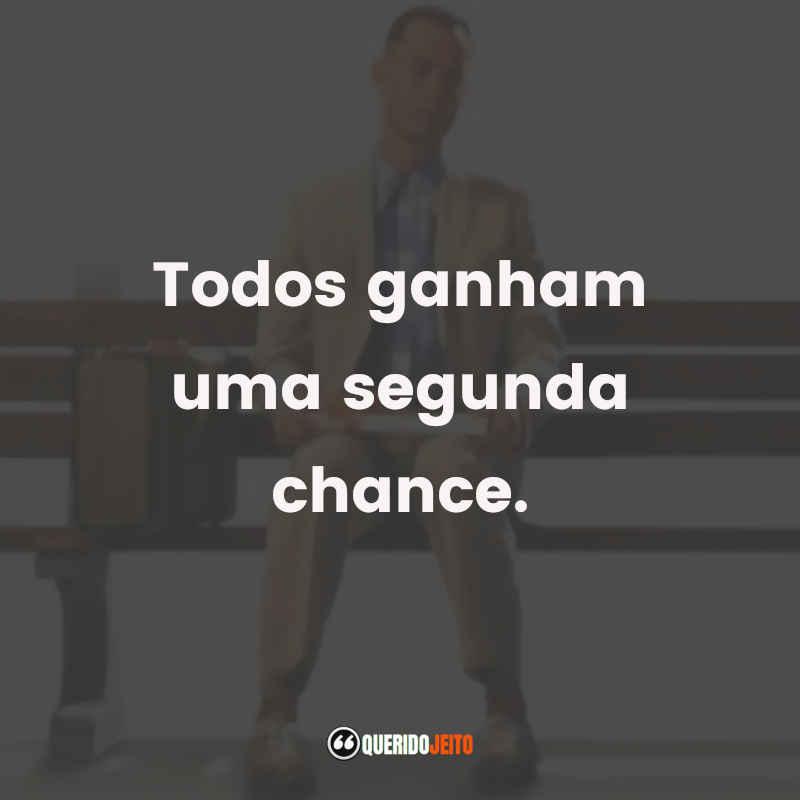 """""""Todos ganham uma segunda chance."""""""