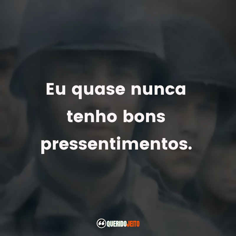 Frases de O Resgate do Soldado Ryan