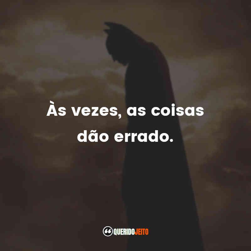Batman Begins Frases