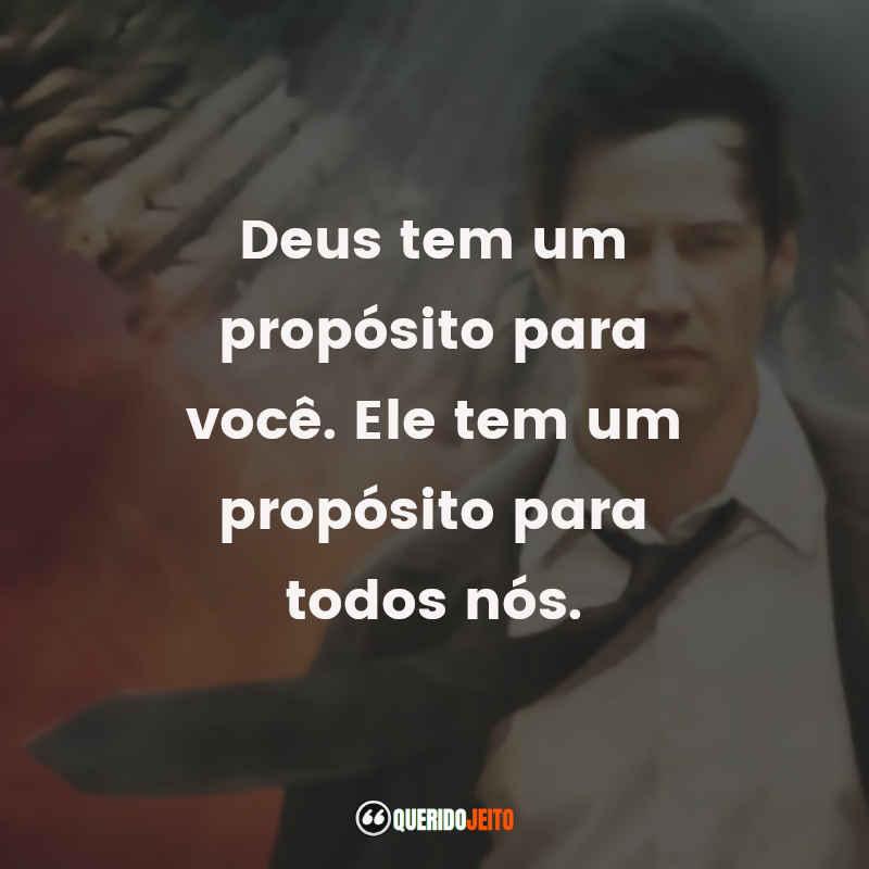 """""""Deus tem um propósito para você. Ele tem um propósito para todos nós."""" Frases do Constantine"""