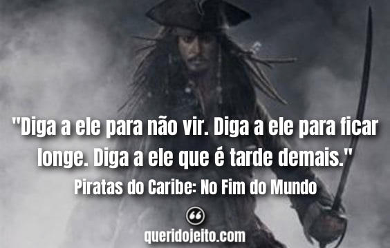 Frases Piratas do Caribe: No Fim do Mundo pinterest, Frases Will Turner,