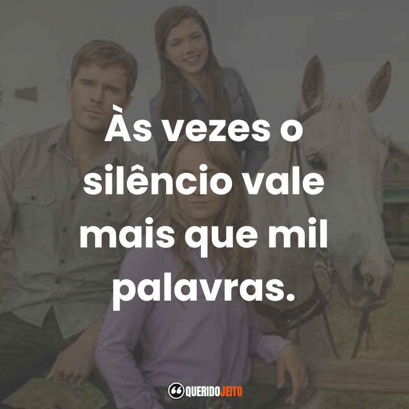 """""""Às vezes o silêncio vale mais que mil palavras."""" Frases de Heartland"""