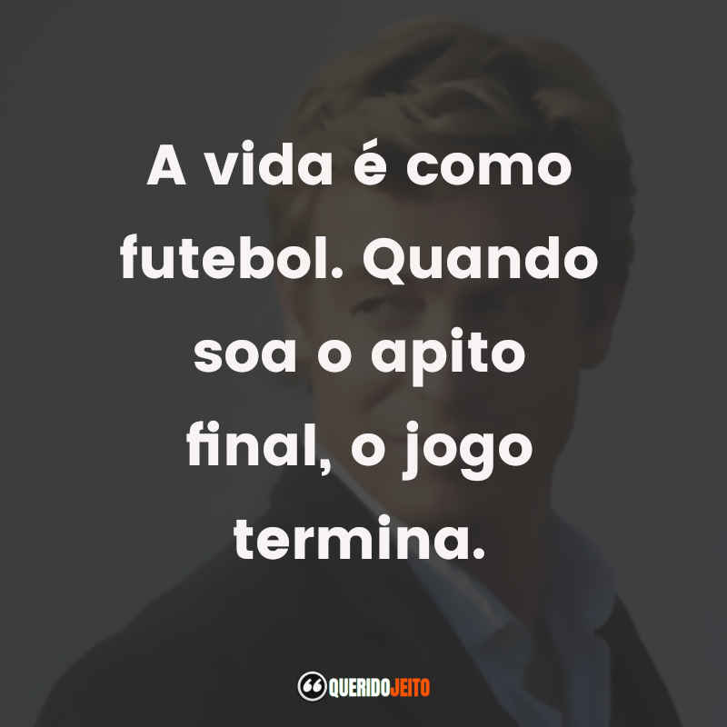 """""""A vida é como futebol. Quando soa o apito final, o jogo termina."""" Frases da Série O Mentalista"""
