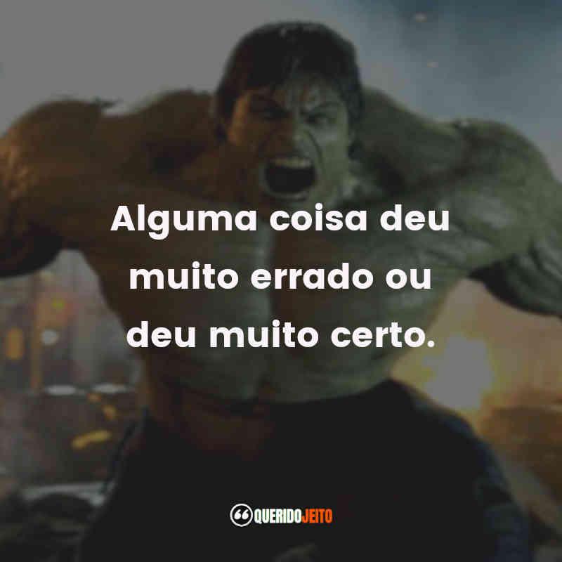 O Incrível Hulk Frases