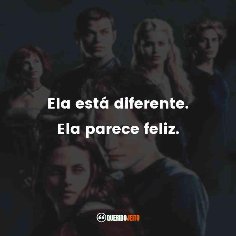 """""""Ela está diferente. Ela parece feliz."""" Frases do Edward Filme Crepúsculo"""