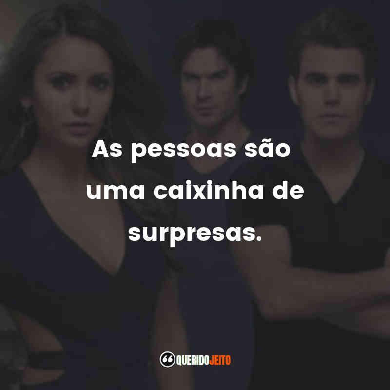 """""""As pessoas são uma caixinha de surpresas."""" Frases da Caroline de The Vampire Diaries"""