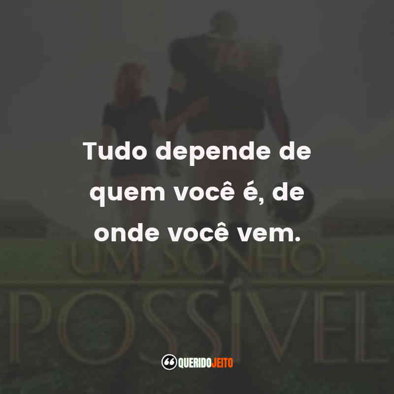 Frases da Leigh Anne Tuohy, Frases doMichael Oher.