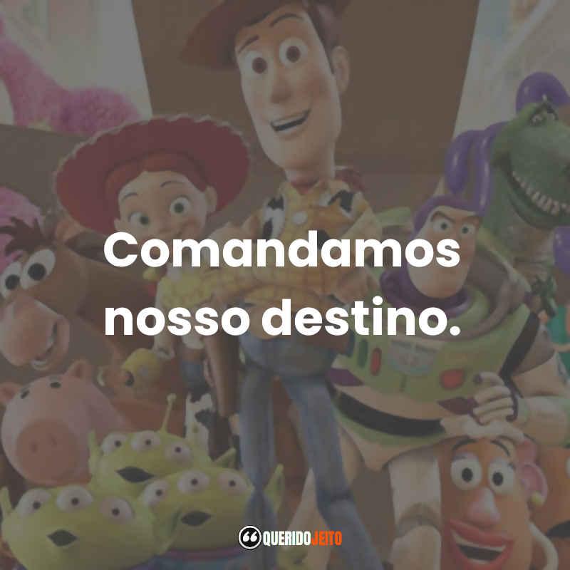 """""""Comandamos nosso destino."""" Toy Story 3 Frases"""