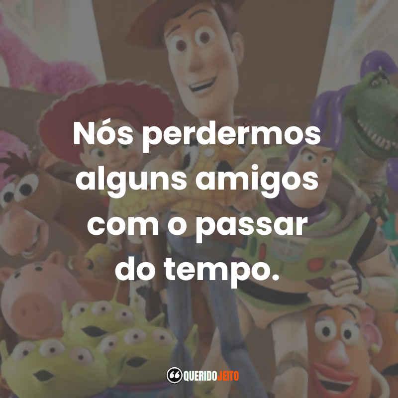"""""""Nós perdermos alguns amigos com o passar do tempo."""" Toy Story 3 Frases tumblr"""