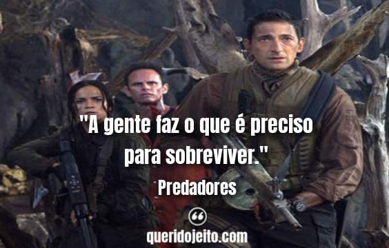 Frases Predadores Filme, Frases Predadores facebook, Frases Predadores twitter, Frases Royce, Frases Noland,