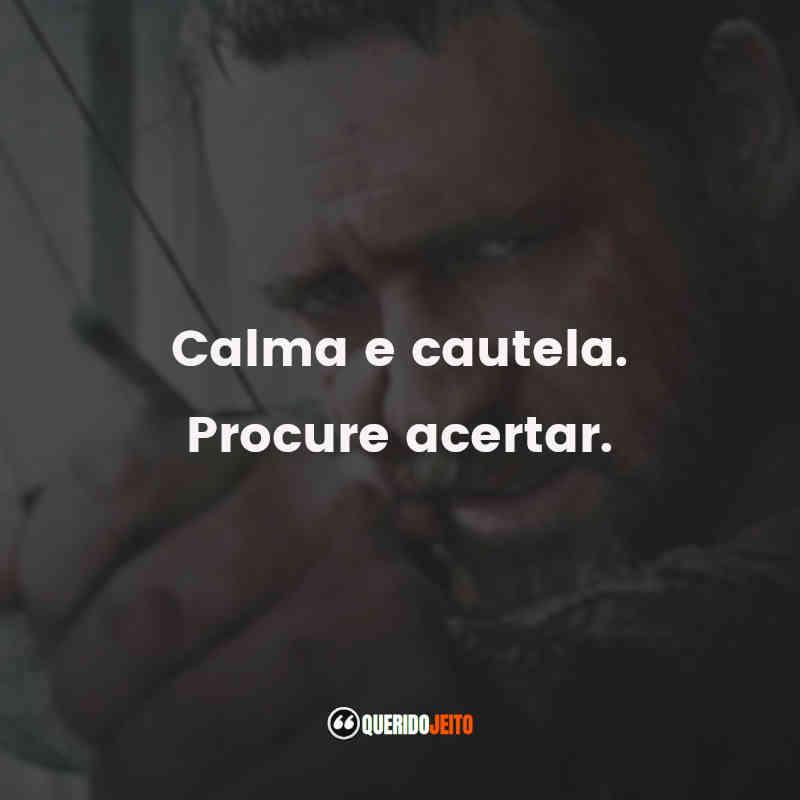 """Calma e cautela. Procure acertar."" Frases de Robin Hood (2010)"