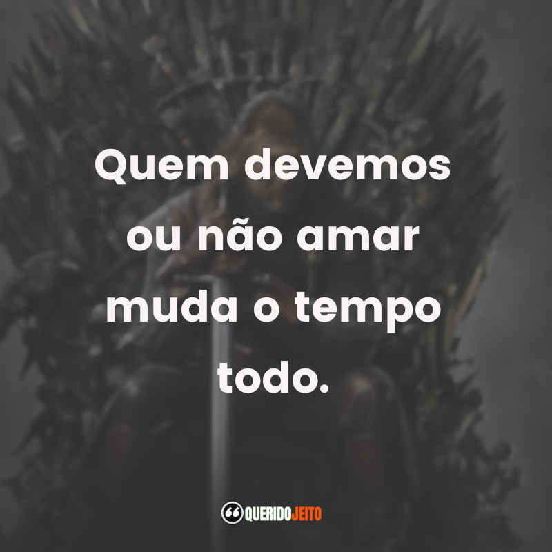 Frases Ned Game of Thrones
