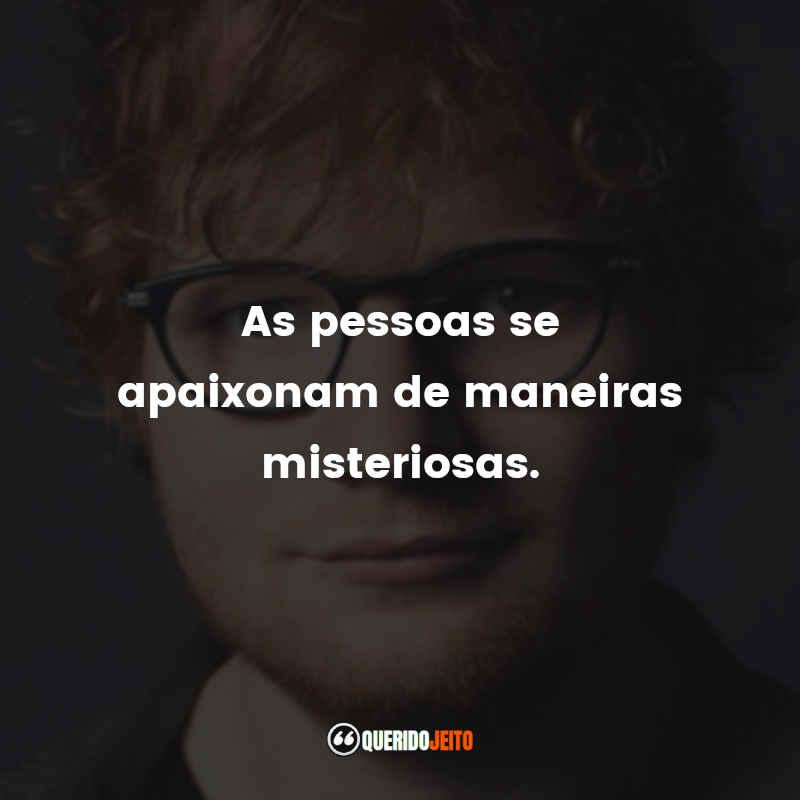 Frases do Ed Sheeran
