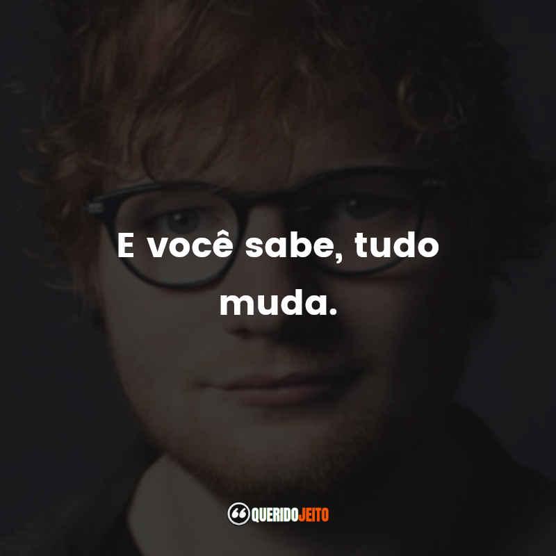 Citações Ed Sheeran