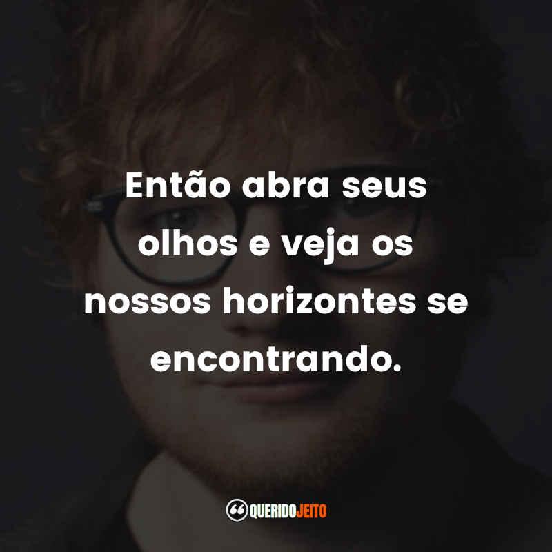 Ed Sheeran Citações