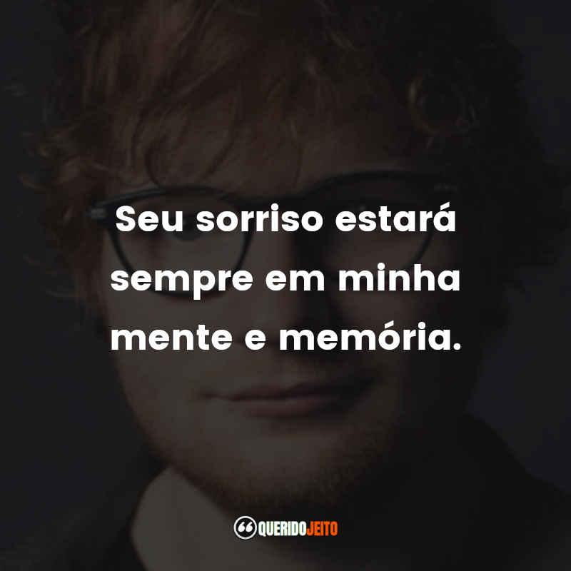 Musicas do Ed Sheeran em frases
