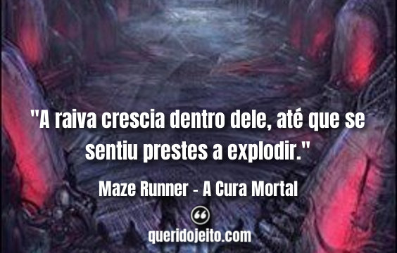 Frases Maze Runner - A Cura Mortal, Frases Thomas, Frases do livro The Death Cure,