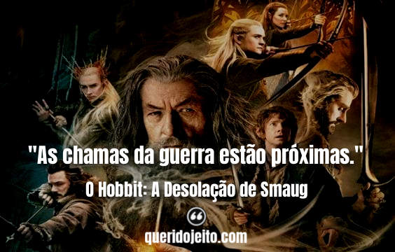 Frases O Hobbit: A Desolação de Smaug, Frases Bilbo Baggins,