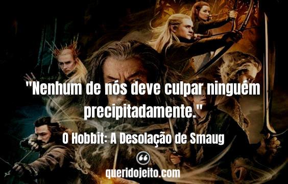Quotes O Hobbit: A Desolação de Smaug, Frases O Hobbit 2, Frases segundo O Hobbit,