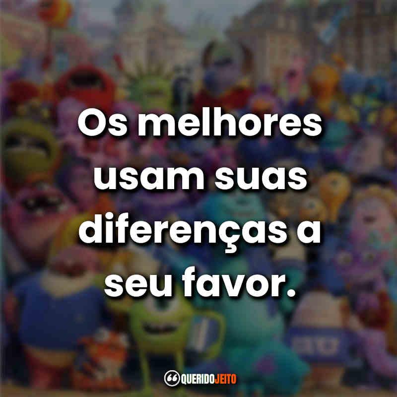 """""""Os melhores usam suas diferenças a seu favor."""""""