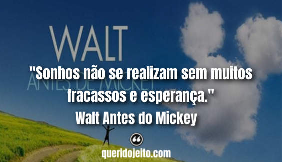 Frases Roy Disney, Frases Young Walt, Frases Walt Antes do Mickey Status,