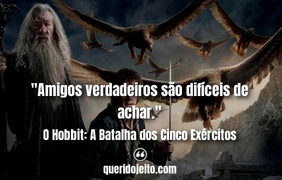 Frases O Hobbit: A Batalha dos Cinco Exércitos, Frases O Hobbit 3, Frases Gandalf, Frases Bilbo Baggins, Frases Radagast,