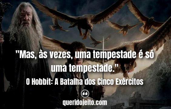 Frases O Hobbit: A Batalha dos Cinco Exércitos tumblr, Frases O Hobbit Três, Frases Bilbo Bolseiro, Frases Thorin Escudo-de-Carvalho,