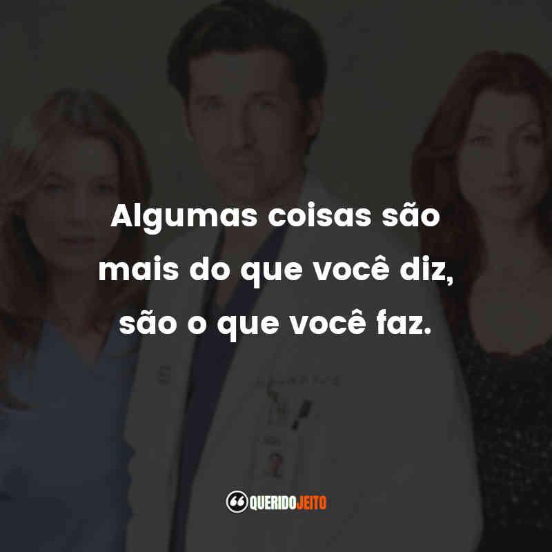 """""""Algumas coisas são mais do que você diz, são o que você faz."""" Frases de Grey's Anatomy - 2ª temporada"""
