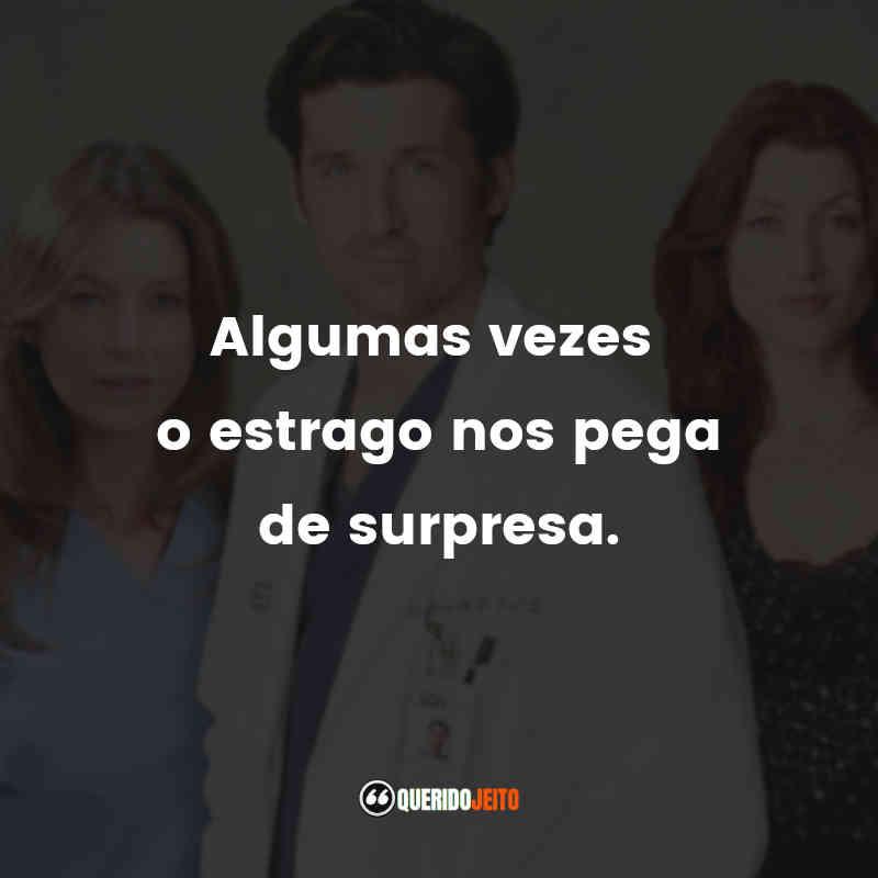 """""""Algumas vezes o estrago nos pega de surpresa."""" Frases de Grey's Anatomy - 2ª temporada"""