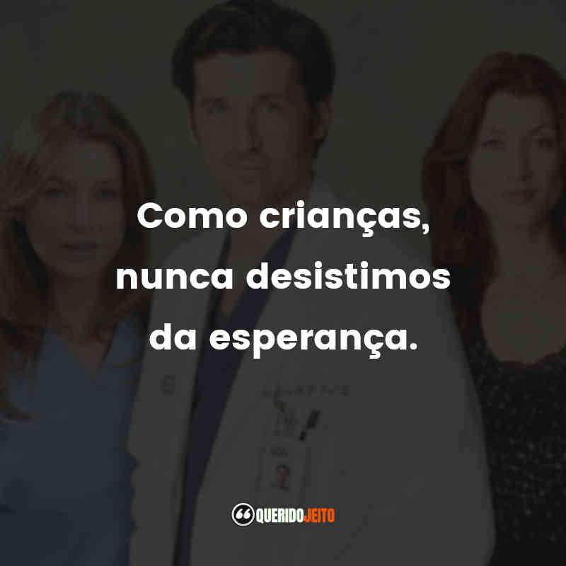 """""""Como crianças, nunca desistimos da esperança."""" Frases de Grey's Anatomy - 2ª temporada"""