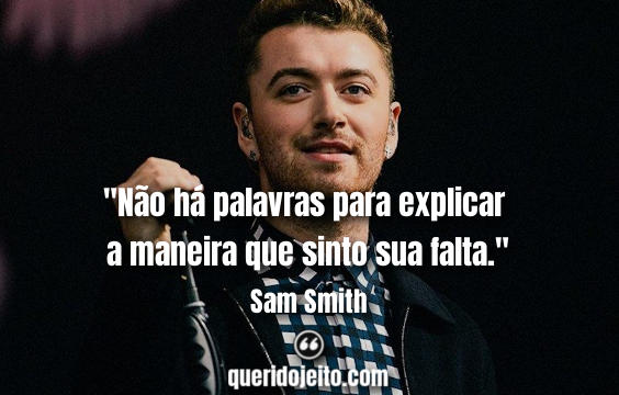 Frases de Sam Smith, Melhores Frases Sam Smith,