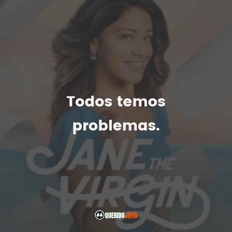 Série Jane The Virgin Frases