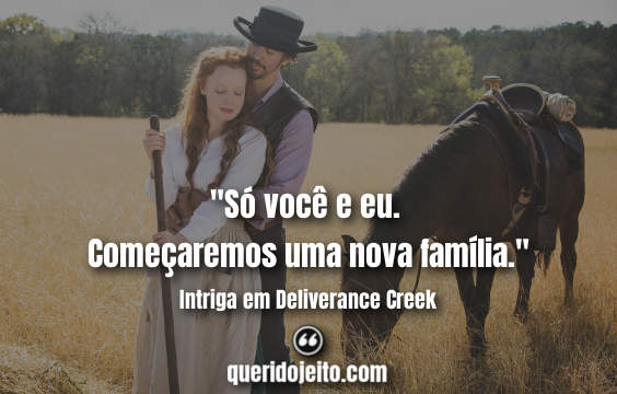 Frases de Intriga em Deliverance Creek tumblr, Frases Hattie.