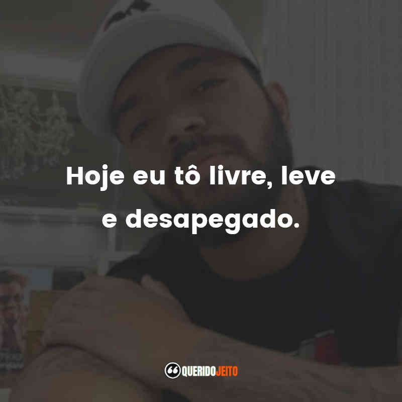 Thiago Brava Frases