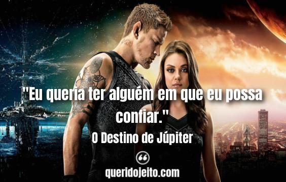 Frases O Destino de Júpiter facebook, Frases Stinger, Frases Balem, Filme O Destino de Júpiter,