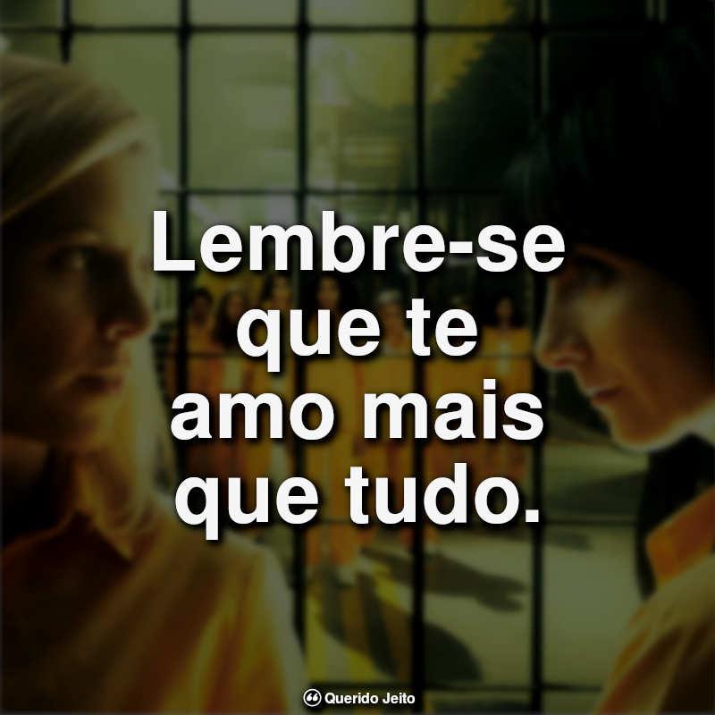 """""""Lembre-se que te amo mais que tudo."""""""