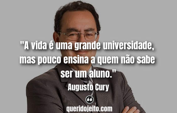 Frases Augusto Cury, Frases de Augusto Cury twitter, Frases Augusto Cury tumblr, Status Augusto Cury,
