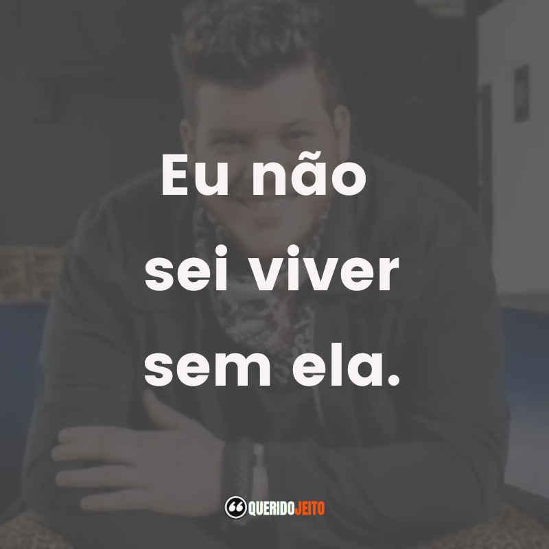 Samba Ferrugem Frases
