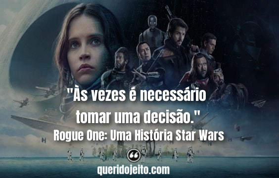 Frases Rogue One: Uma História Star Wars, Frases Curtas Rogue One: Uma História Star Wars,
