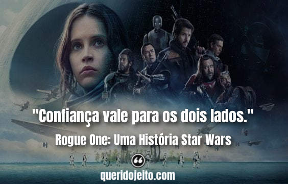 Frases Rogue One: Uma História Star Wars tumblr, Frases Rogue One, Frases Galen Erso,