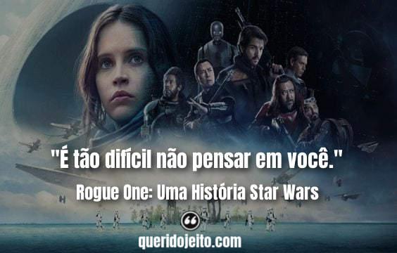 Frases Rogue One: Uma História Star Wars facebook, Frases Uma História Star Wars,