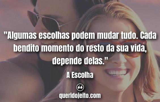 """""""Algumas escolhas podem mudar tudo. Cada bendito momento do resto da sua vida, depende delas."""" Frases Monica."""
