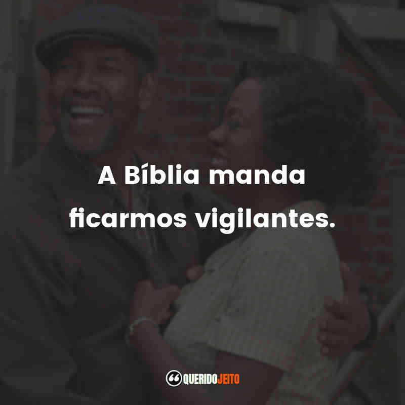 """""""A Bíblia manda ficarmos vigilantes."""" Frases Um Limite Entre Nós"""
