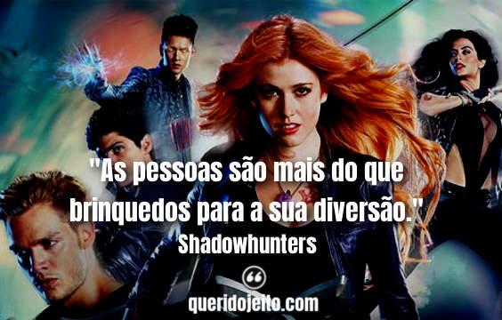 Frases Da Série Shadowhunters Querido Jeito